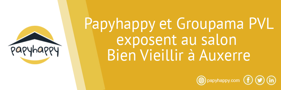 Papyhappy et Groupama PVL exposent au salon Bien Vieillir à Auxerre