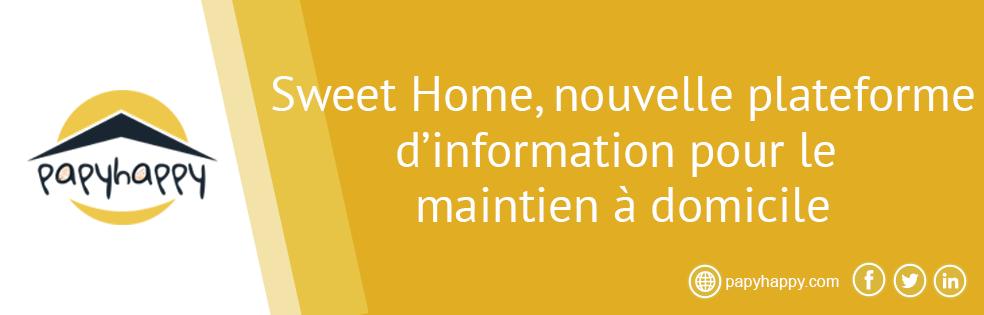 Sweet Home, nouvelle plateforme d'information pour le maintien à domicile